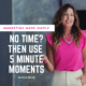 marketing made simple 5 minute moments