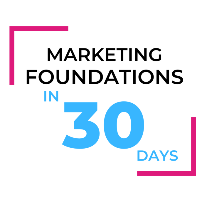 Marketing Foundations in 30 days