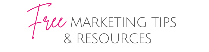 FREE Marketing Tips & Resources